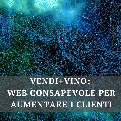 vendi piu-vino web consapevole per incrementare i clienti