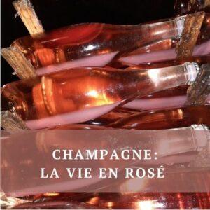 Champagne: la vie en rosé